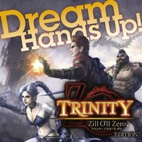 Hands Up! Hands Up! TRINITY Zill Oll Zero Edition(ジャケットC) / Dream